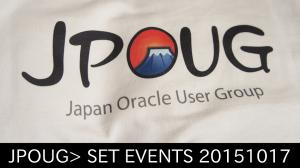 JPOUG> SET EVENTS 20151017
