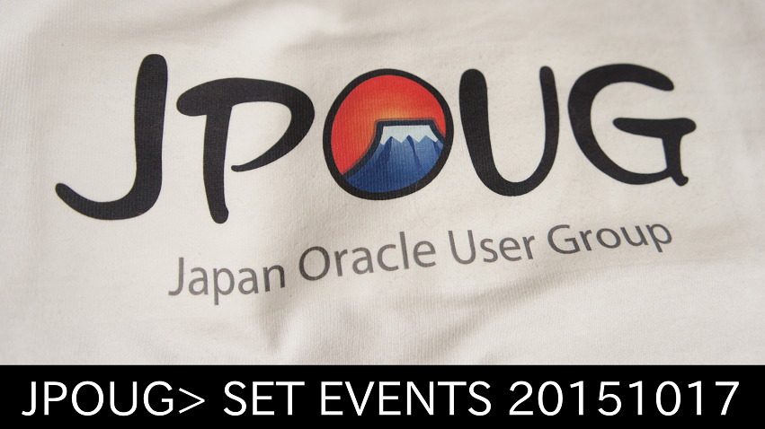 JPOUG> SET EVENTS 20151017